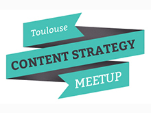 Content strategy meetup #2 – Mardi 15 avril Toulouse
